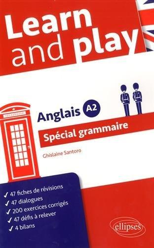 Learn and Play Anglais A2 Spécial Grammaire