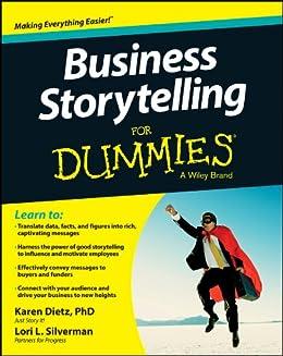 Business Storytelling For Dummies von [Dietz, Karen, Silverman, Lori L.]