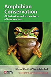 Amphibian Conservation: Global Evidence for the Effects of Interventions (Synopses of Conservation Evidence)