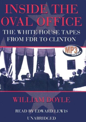 Inside the Oval Office: The White House Tapes from FDR to Clinton - Clinton Tapes