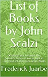 List of Books by John Scalzi: Old Man's War Universe, The Android's Dream Universe, Lock in Unive and list of all John Scalzi Books (English Edition)