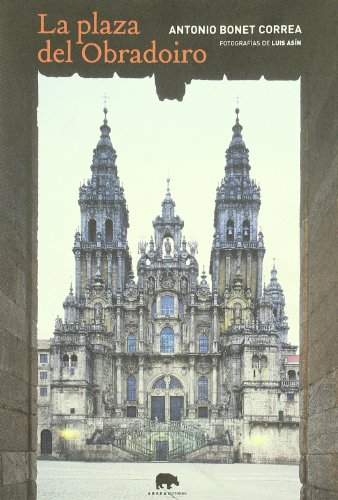 Plaza Del Obradoiro (Lecturas de arquitectura) por Antonio Bonet