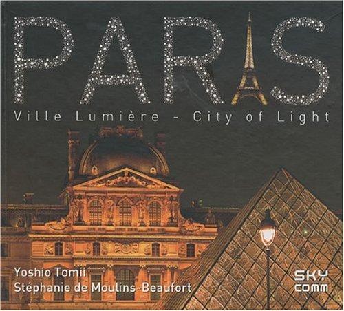 Paris : Ville Lumière par Yoshio Tomii, Stéphanie de Moulins-Beaufort