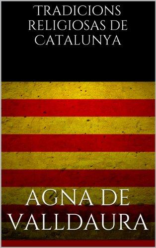 Tradicions religiosas de Catalunya (Catalan Edition) por Agna de Valldaura
