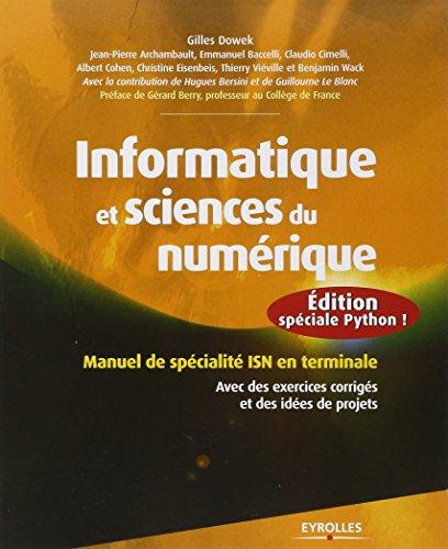 Informatique et sciences du numrique : dition spciale Python ! Manuel de spcialit ISN en terminale, Avec des exercices corrigs et des ides de projets