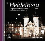 Heidelberg Sagen und Legenden: Stadtsagen und Geschichte der Stadt Heidelberg (Stadtsagen / Die schönsten deutschen Sagen als Hörbuch) - Kristina Hammann