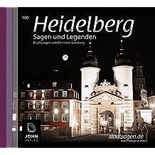 Heidelberg Sagen und Legenden: Stadtsagen und Geschichte der Stadt Heidelberg (Stadtsagen / Die schönsten deutschen Sagen als Hörbuch)