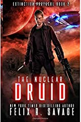 The Nuclear Druid: A Hard Science Fiction Adventure With a Chilling Twist (Extinction Protocol) Paperback