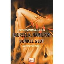 Dunkle Glut: Ein Anita Blake Roman