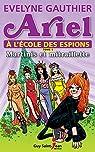 Ariel à l'école des espions, tome 5: Martinis et mitraillette par Gauthier