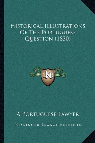 Historical Illustrations of the Portuguese Question (1830)