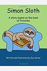 Simon Sloth: A story from the book of Proverbs: Volume 7 (Wise Owl's Library) Paperback