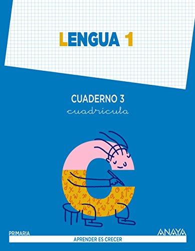 Lengua 1. Cuaderno 3. Cuadrícula. (Aprender es crecer Aprender es crecer - Con buen ritmo) - 9788467845358 por Anaya Educación