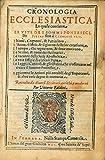 Cronologia ecclesiastica la quale contiene le vite dei sommi pontefici da Pietro sino a Clemente VIII. I Nomi, Cognomi, e Patria loro. L'Anno, il Mese, ed il Giorno della loro creatione. Il Tempo, ch