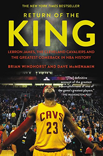 Return of the King: Lebron James, the Cleveland Cavaliers and the Greatest Comeback in NBA History por Brian Windhorst