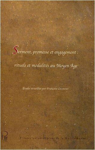 Serment, promesse et engagement : rituels et modalités au Moyen Age par Collectif
