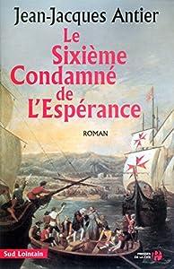 vignette de 'Le sixième condamné de l'Espérance (Jean-Jacques Antier)'