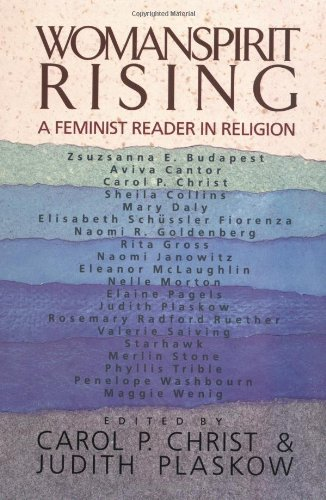 Womanspirit Rising: A Feminist Reader in Religion por Carol P. Christ