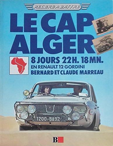 Le Cap-Alger : 8 jours 22 h 18 mn en Renault 12 Gordini (Collection Record à battre) Gordini-cap