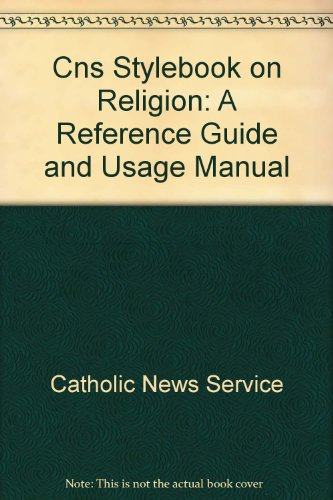 Cns Stylebook On Religion A Reference Guide And Usage Manual