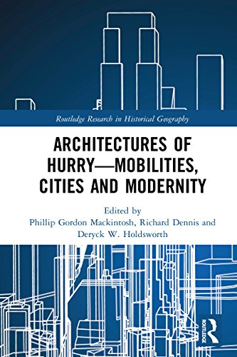 Architectures of Hurry—Mobilities, Cities and Modernity (Routledge Research in Historical Geography)