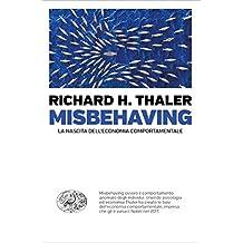Misbehaving: La nascita dell'economia comportamentale (Einaudi. Passaggi)