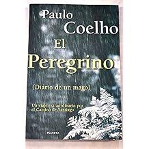 El peregrino / The Pilgrimage: Diario De Un Mago / Diary of a Magician