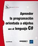 Aprender La Programación Orientada A Objetos Con El Lenguaje C#
