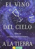 El vino del cielo a la tierra: la viticultura en biodinámica (Los libros de Ceres)