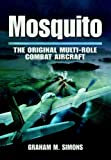 Mosquito: The Original Multi-Role Combat Aircraft (English Edition)