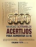 5000 Navidad Scramblex Acertijos Para Aumentar Su IQ: Volume 4 (SPANISH IQ BOOST PUZZLES)