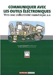 Communiquer avec les outils électroniques : Vers une collectivité numérique 2.0