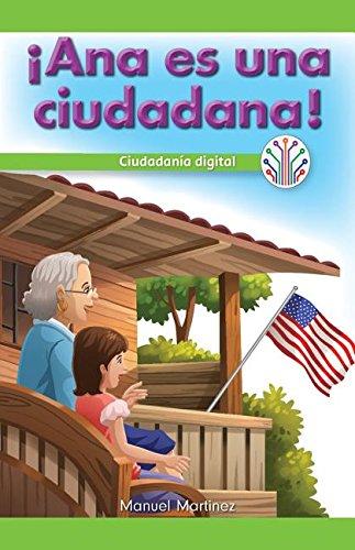 Ana es una ciudadana!: Ciudadanía digital (Ana Is a Citizen!: Digital Citizenship): Ciudadanía Digital/ Digital Citizenship (Computación Científica ... Real/ Computer Science for the Real World)