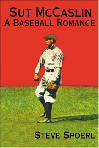 Sut McCaslin: A Baseball Romance by Steve Spoerl (2000-09-22)