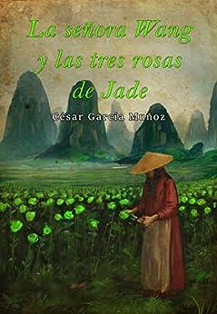 La señora Wang y las tres rosas de jade eBook: César