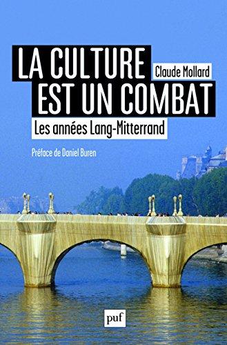 La culture est un combat : Les années Lang-Mitterrand (1981-2002)