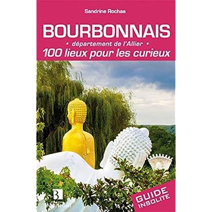 Bourbonnais 100 lieux pour les curieux