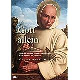 Gott allein: Andachts-, Gebets- und Betrachtungsbuch in der Tradition der Kartäuser - Dsa Marianische Offizium der Kartäuser
