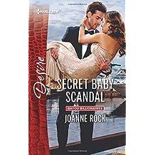 Secret Baby Scandal (Bayou Billionaires) by Joanne Rock (2016-05-10)