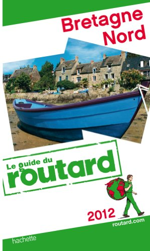 Guide du Routard Bretagne Nord 2012
