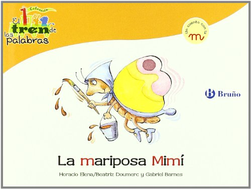 La mariposa Mimi / Mimi the Butterfly: Un cuento con ma M / A Story With the letter M (El Tren De Las Palabras / the Train of Words)
