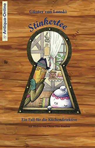 Buchseite und Rezensionen zu 'Stinkertee: Ein Fall für die Küchendetektive' von Günter von Lonski