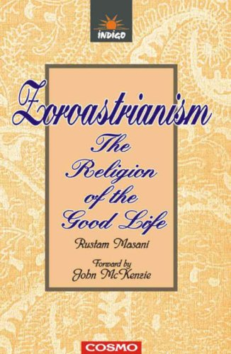 Zaroastrianism: The Religion of the Good Life (The Parsis: A Classic Collection) por Rustam Masani