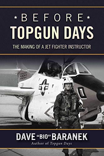Before Topgun Days: The Making of a Jet Fighter Instructor -