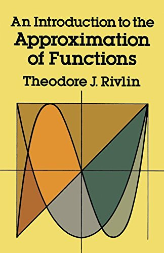 An Introduction to the Approximation of Functions (Dover Books on Mathematics) by Theodore J. Rivlin (2010-11-18)