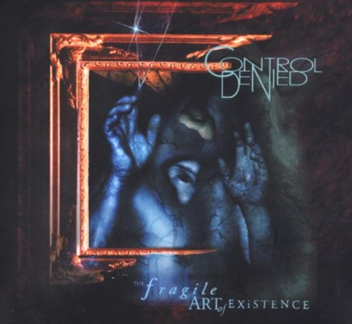 Control Denied: The Fragile Art Of Existence (Audio CD)
