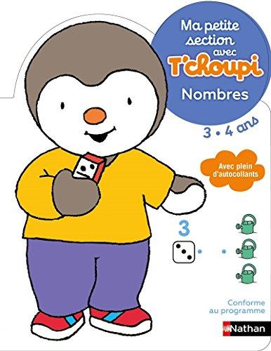 Ma petite section avec T'choupi - Nombres - Dès 3 ans par Anne Popet