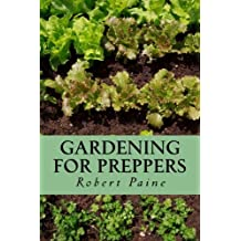 Gardening for Preppers by Robert Paine (2015-02-07)