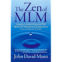 The Zen of MLM Legacy, Leadership and Network Marketing Experience essays and editorials, 1991- 2007