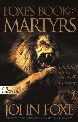 New Foxe's Book of Martyrs: 2000 Years of Martyrdom por John Foxe